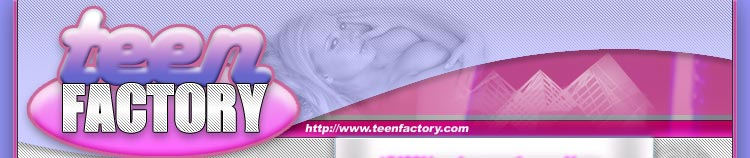 Teen Factory - Hardcore Teen Porn Videos & Photos